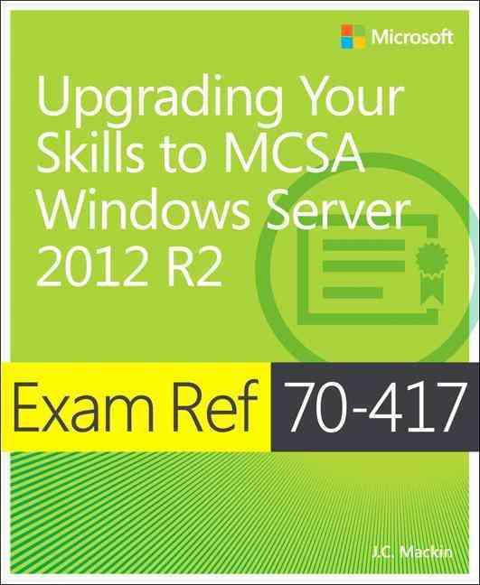 Exam Ref 70-417 By Mackin, J. C.